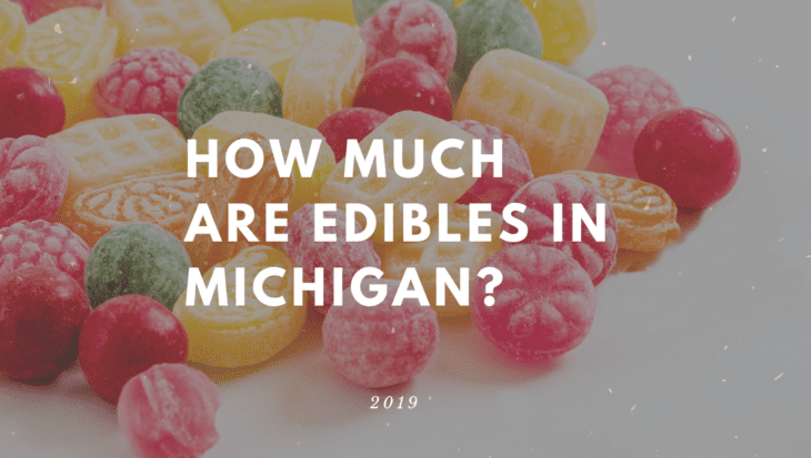 How Much are Edibles in Michigan__ www.michigan-edibles.com