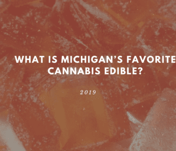 What is Michigan's Favorite Cannabis Edible? www.michigan-edibles.com
