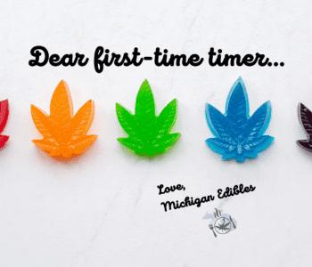 Dear First Time Edible user